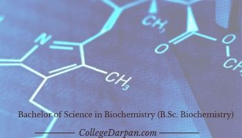 Bachelor of Science in Biochemistry (B.Sc. Biochemistry)