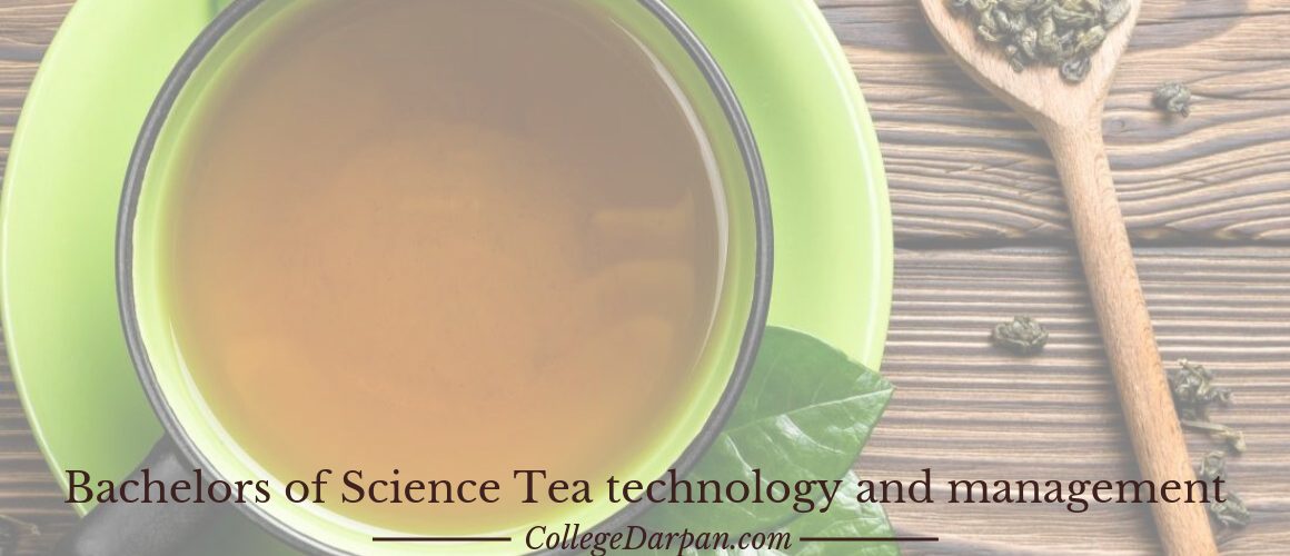 Bachelors of Science Tea technology and management