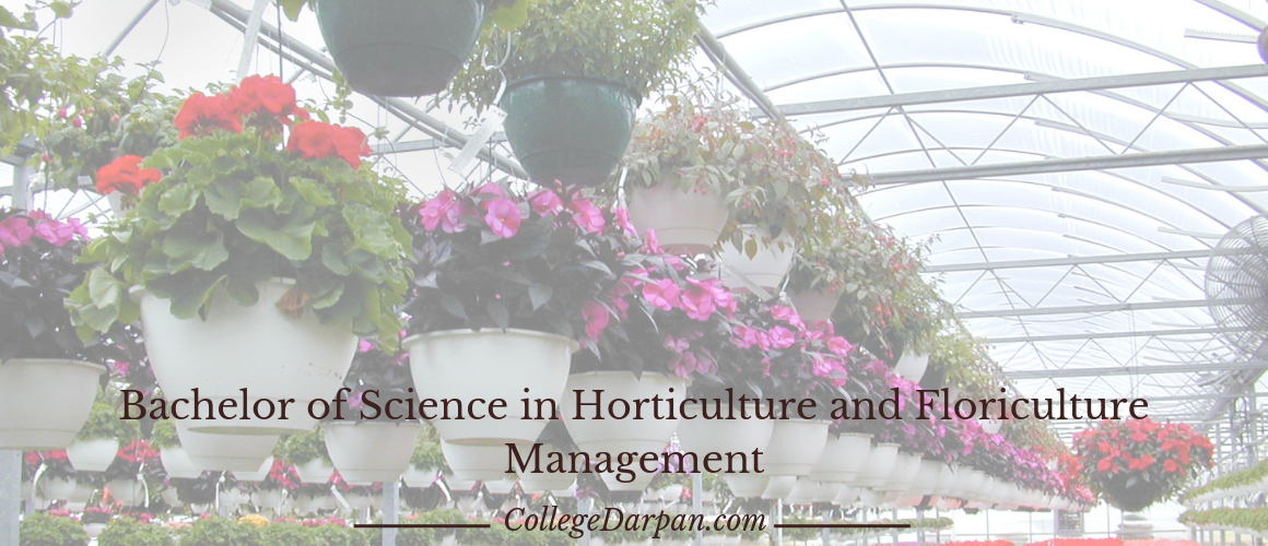 Bachelor of Science in Horticulture and Floriculture Management