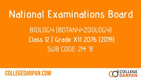 NEB- Grade XII Biology (Botany+Zoology) Grade 12-XII Question Paper 2076 [2019] Sub Code: 214 'B'