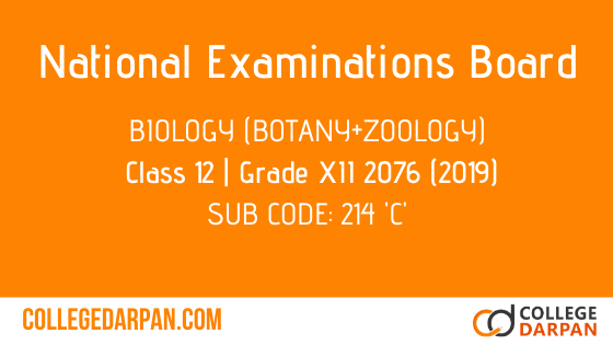 NEB- Grade XII Biology (Botany+Zoology) Grade 12-XII Question Paper 2076 [2019] Sub Code: 214 'C'