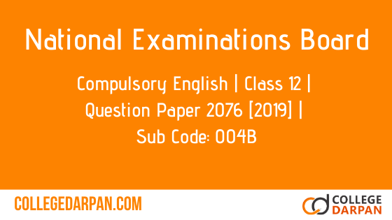 NEB- Grade XII 2076 (2019) Compulsory English(004 'B')