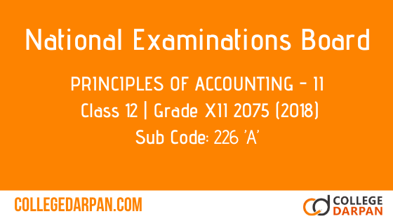 NEB- Grade XII 2075 (2018) Principles of Accounting – II (226 'A')
