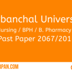 Purbanchal University 2067 Past Paper For B.Sc. Nursing / BPH / B. Pharmacy / BMLT