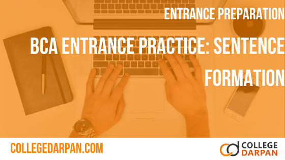 BCA Entrance Practise Quiz: Sentence formation